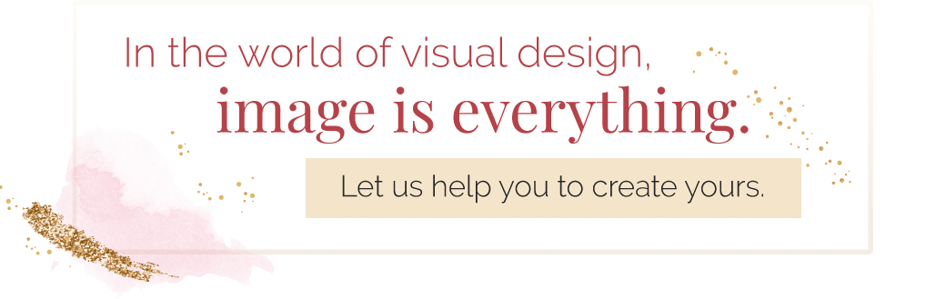 In the world of visual design, image is everything. Let us help you to create yours.